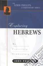 Exploring Hebrews libro in lingua di Phillips John