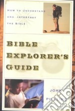 Bible Explorer's Guide libro in lingua di Phillips John
