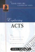 Exploring Acts libro in lingua di Phillips John