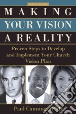 Making Your Vision a Reality libro in lingua di Cannings Paul