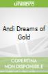 Andi Dreams of Gold