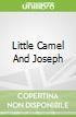 Little Camel And Joseph