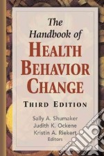 The Handbook of Health Behavior Change libro in lingua di Shumaker Sally A. (EDT), Ockene Judith K. (EDT), Riekert Kristin A. Ph.D. (EDT)