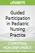 Guided Participation in Pediatric Nursing Practice