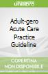 Adult-gero Acute Care Practice Guideline