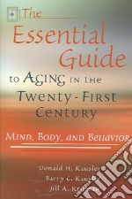 The Essential Guide to Aging in the Twenty-First Century libro in lingua di Kausler Donald H., Kausler Barry C., Krupsaw Jill A.