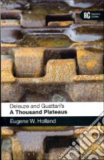 Deleuze and Guattari's 'a Thousand Plateaus' libro in lingua di Holland Eugene W.