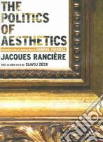 The Politics of Aesthetics libro in lingua di Ranciere Jacques