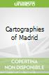 Cartographies of Madrid