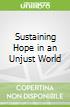 Sustaining Hope in an Unjust World