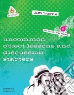 Uncommon Object Lessons & Discussion Starters libro in lingua di Burns Jim (EDT)