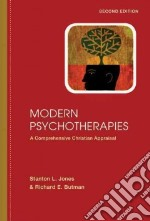 Modern Psychotherapies libro in lingua di Jones Stanton L., Butman Richard E., Canning Sally Schwer (CON), Flanagan Kelly (CON), Lee Tracey (CON)