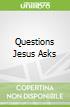 Questions Jesus Asks