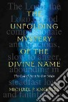 The Unfolding Mystery of the Divine Name