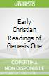 Early Christian Readings of Genesis One