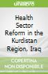 Health Sector Reform in the Kurdistan Region, Iraq