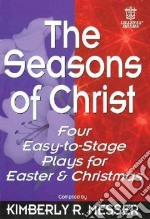 The Seasons of Christ libro in lingua di Messer Kimberly R. (COM)