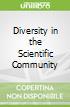 Diversity in the Scientific Community