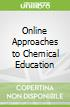 Online Approaches to Chemical Education