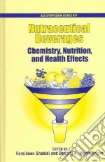 Nutraceutical Beverages libro in lingua di Sahidi Fereidoon (EDT), Weerasinghe Deepthi K. (EDT), American Chemical Society. Division of Agricultural and Food Chemistry (COR), American Chemical Society Meeting 2001 (Chicago Ill.)
