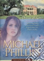 Dream of Love libro in lingua di Phillips Michael