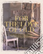 For the Love of Old libro in lingua di Carter Mary Randolph
