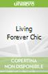 Living Forever Chic