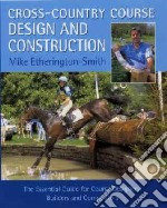 Cross-Country Course Design and Construction libro in lingua di Etherington-Smith Mike