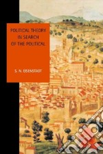Political Theory in Search of the Political libro in lingua di Eisenstadt S. N.