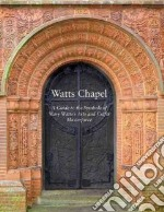 Watts Chapel libro in lingua di Bills Mark, Hunt Perdita (FRW)