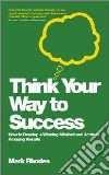 Think Your Way to Success libro str