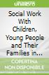 Social Work With Children, Young People and Their Families in Scotland