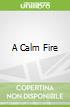 A Calm Fire