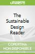 The Sustainable Design Reader