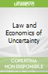 Law and Economics of Uncertainty