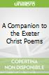 A Companion to the Exeter Christ Poems