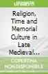 Religion, Time and Memorial Culture in Late Medieval Ripon