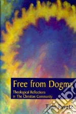 Free from Dogma libro in lingua di Ravetz Tom