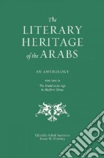 The Literary Heritage of the Arabs libro in lingua di Suheil Bushrui