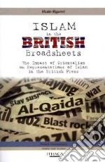 Islam in the British Broadsheets libro in lingua di Elzain Elgamri