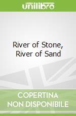 River of Stone, River of Sand libro in lingua di Joseph Stephen C.