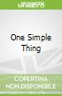 One Simple Thing
