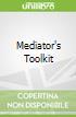 Mediator's Toolkit