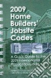 Home Builders' Jobsite Codes 2009