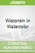 Wisconsin in Watercolor