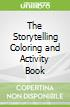 The Storytelling Coloring and Activity Book