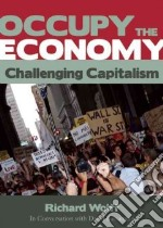 Occupy the Economy libro in lingua di Wolff Richard, Barsamian David (CON)