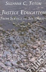 Justice Education libro in lingua di Toton Suzanne C.