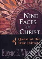 Nine Faces of Christ libro in lingua di Whitworth Eugene