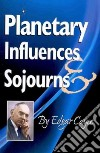 Planetary Influences & Sojourns